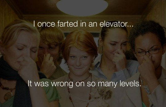 hilarious-funny-jokes-i-once-farted-in-an-elevator-it-was-wrong-on-so-many-levels.jpg